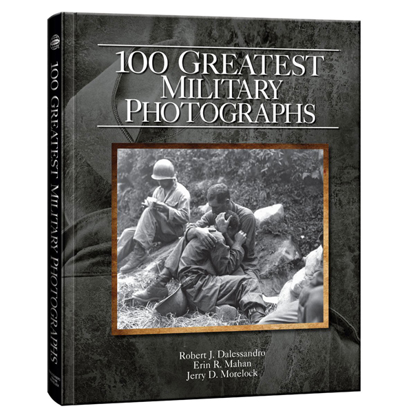 100 Greatest Military Photographs Robert J Dalessandr Erin 1
